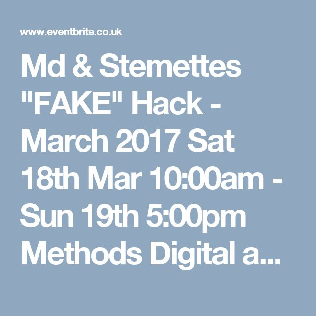 """Md & Stemettes """"FAKE"""" Hack - March 2017 Sat 18th Mar 10:00am - Sun 19th 5:00pm  Methods Digital and Stemettes invite you to a weekend of creativity and making with women in STEM. Hackathons are about bringing people together to create amazing things using computers. Join us to experience building your own website and seeing how it's done at companies like Methods Digital."""