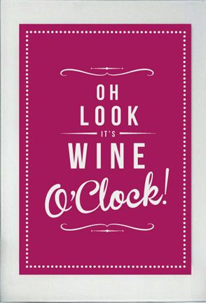 OH LOOK ► It's Wine O'Clock Quote Wall Art