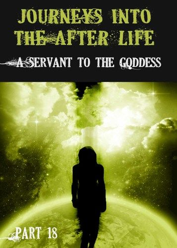 http://eqafe.com/p/journeys-into-the-afterlife-a-servant-to-the-goddess-part-18