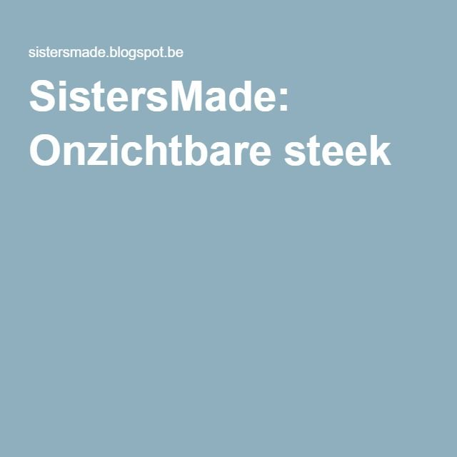 SistersMade: Onzichtbare steek