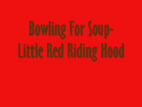 Bowling For Soup-Little Red Ridding Hood StellaxDraco! ;)