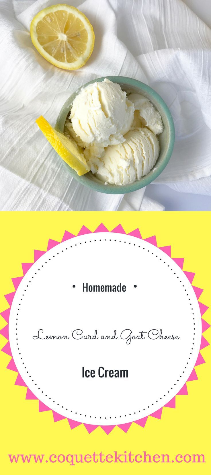 A SUPER quick, easy, and DELICIOUS homemade ice cream recipe for Lemon Curd and Goat Cheese Ice Cream! Like summer in a bowl! www.coquettekitchen.com