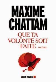 Que ta volonté soit faite, Maxime Chattam ~ Le Bouquinovore