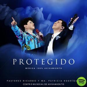 Protegido, an album by Pastores Ricardo Y Ma. Patricia Rodríguez - Centro Mundial De Avivamiento on Spotify
