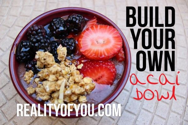 Build Your Own Acai Bowl: How To + Recipe! - Reality of You
