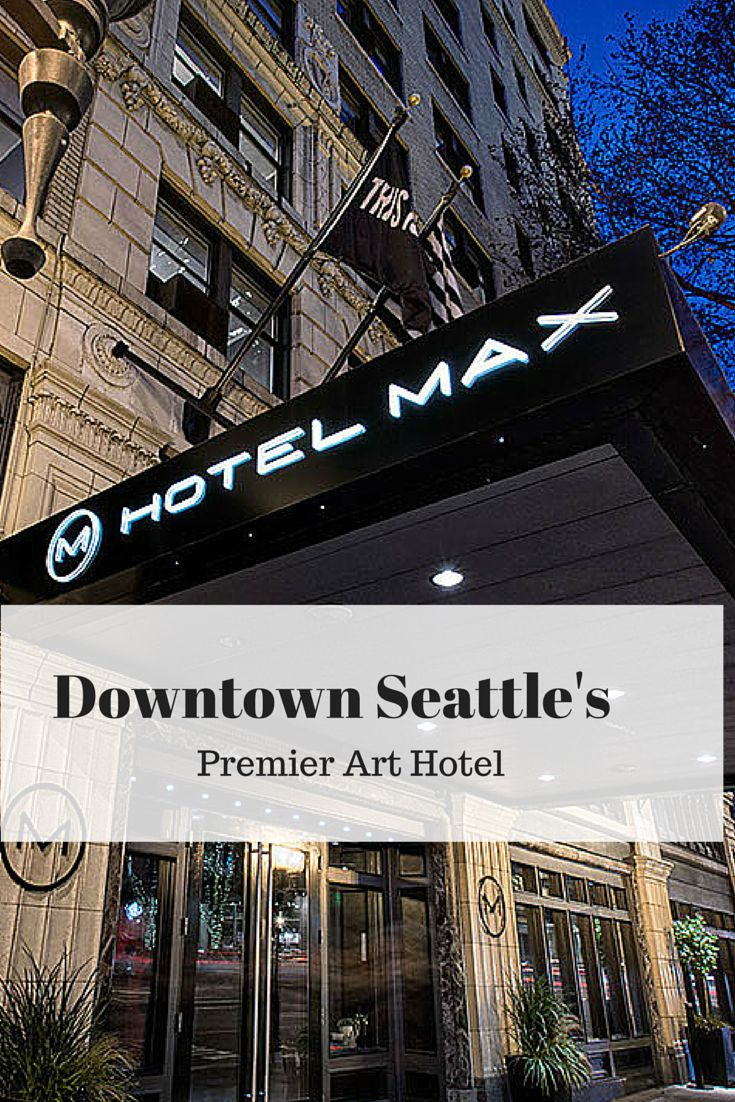 Hotel Max: review of Downtown Seattle's 4 Star boutique art hotel