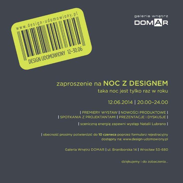 Zapraszamy! na NOC Z DESIGNEM! 12.06.2014 / 20:00-24:00 Zarejestruj się na  http://design-udomowiony.pl/rejestracja/