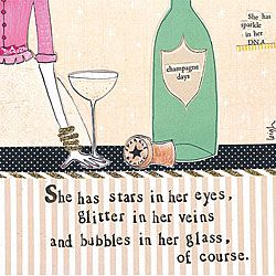 Curly Girl - Bubble Card  Full Saying: She has stars in her eyes, glitter in her veins and bubbles in her glass, of course.