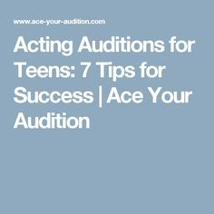 Acting Auditions for Teens: 7 Tips for Success | Ace Your Audition