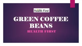 Organic Green Coffee Beans Benefits  Buy Green Coffee Beans India Online at Health First, it is decaffeinated pure health product to reduce weight in a easy and safe manner.