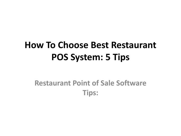 How To Choose Best Restaurant POS System 5 Tips 39;t, Keep in - point of sale resume