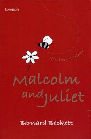 """Malcolm and Juliet, by Bernard Beckett. """"'Sex was a latecomer to the party of Malcolm's life, and when it did arrive, it didn't come dressed in any of the usual guises…' Malcolm is sixteen. With the mind of a scientist, the body of a teenager, and an ambition to reconcile the two, he embarks upon his latest research project – sex."""