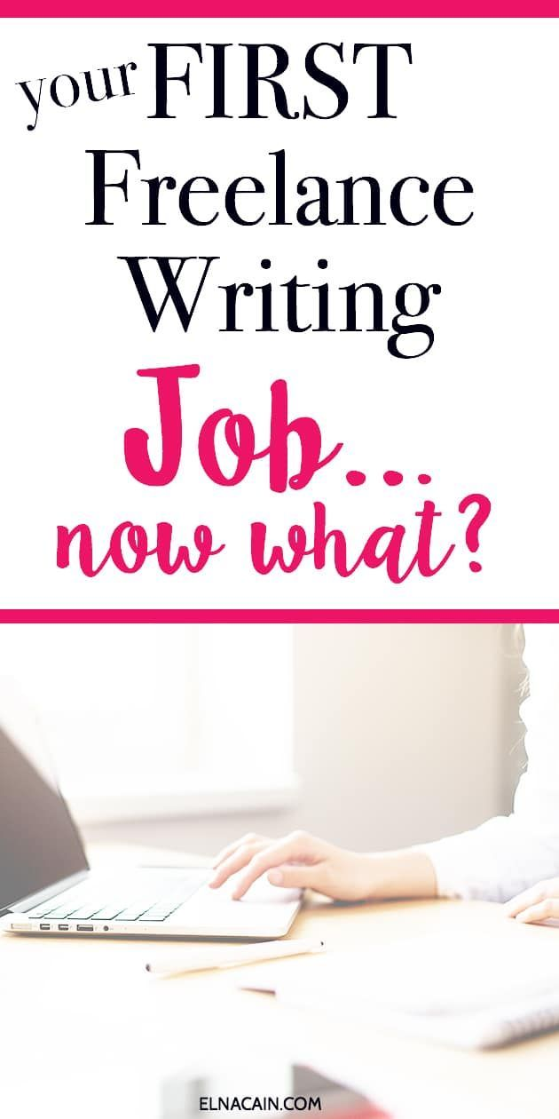 You Landed A Freelance Writing Job And It S Your First Oh My What Do You Do How Do You Make Sure You Freelance Writing Jobs Writing Jobs Online Writing Jobs