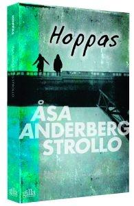 Titel: Hoppas - Författare: Åsa Anderberg Strollo 7 st