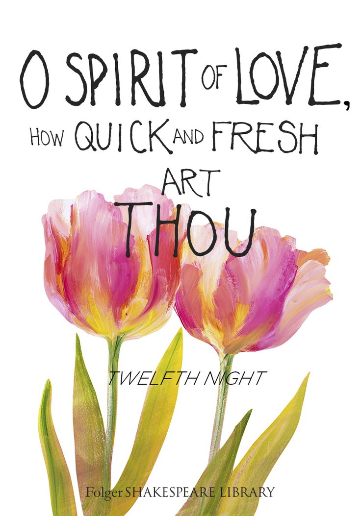 """O spirit of love, how quick and fresh art thou"" #Shakespeare #ValentinesDay"
