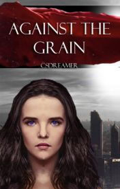 Against the grain(Complete)