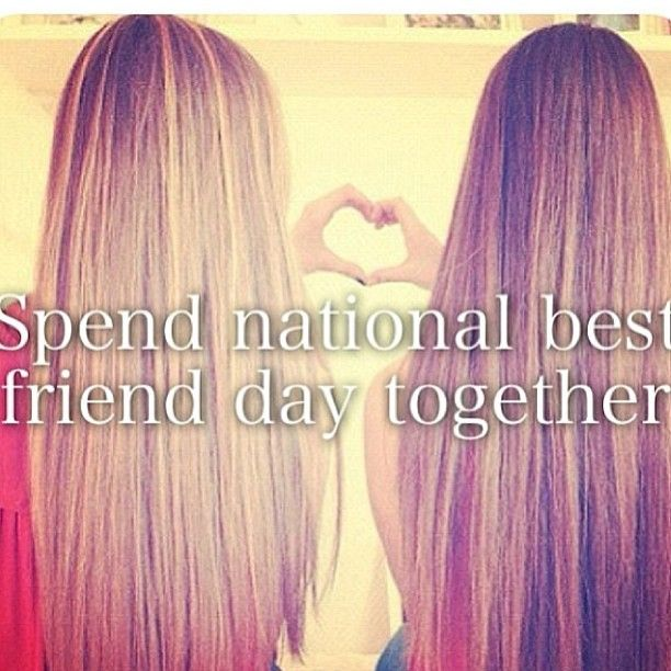 what?! there's a national best friend day?!?! someone tell me when!! <<<<<< your telling me when is it I wanna know <3 xoxoxo