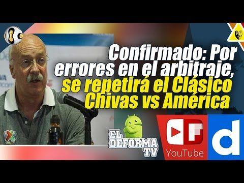 i7 Por errores en el arbitraje, se repetirá el Clásico Chivas vs América