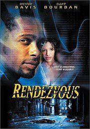 Rendezvous (2000), a BET Arabesque Film, with Gary Dourdan and Wendy Davis