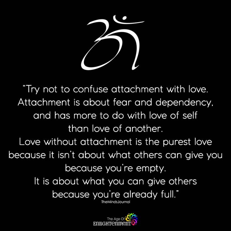 Try Not To Confuse Attachment With Love - https://themindsjournal.com/try-not-confuse-attachment-love/