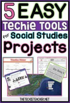 5 EASY Techie Tools for Social Studies Projects