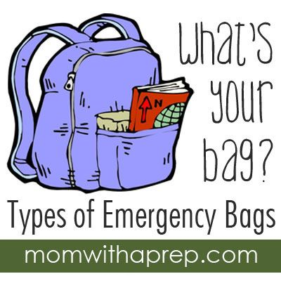 "What's Your ""Survival"" Bag? Determining Which Emergency Bag You Need - Mom with a Prep"