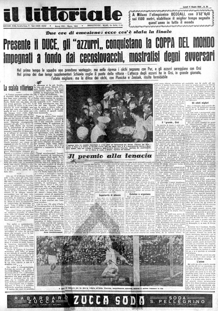Nel 1934 vi è il primo storico trionfo mondiale per gli azzurri di Vittorio Pozzo, che battono in finale a Roma la Cecoslovacchia.