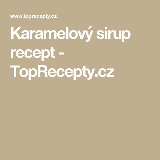 Karamelový sirup recept - TopRecepty.cz