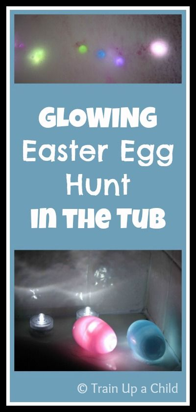 GLOWING Easter Egg Hunt in the Tub - A GLOWING twist on a cherished childhood favorite.