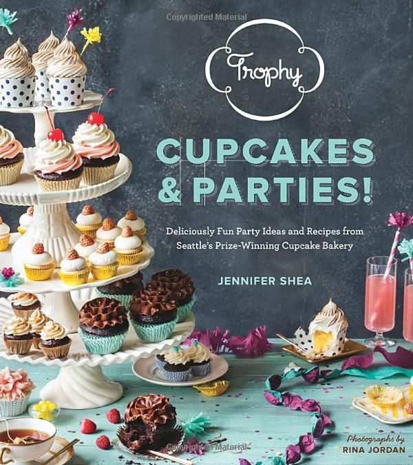 Trophy Cupcakes and Parties! Fun Party Ideas and Recipes from Jennifer Shea #cookbook