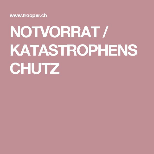 NOTVORRAT / KATASTROPHENSCHUTZ