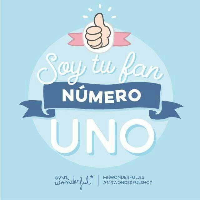 Soy Tu Fan Numero Uno Spanish Pinterest Mr Wonderful Frases