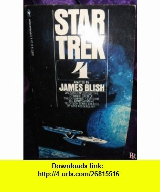 Star Trek 4 (A Bantam Book) James Blish ,   ,  , ASIN: B0045ZNF0S , tutorials , pdf , ebook , torrent , downloads , rapidshare , filesonic , hotfile , megaupload , fileserve