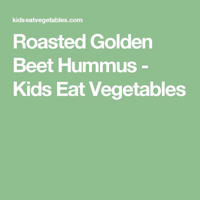 Roasted Golden Beet Hummus - Kids Eat Vegetables