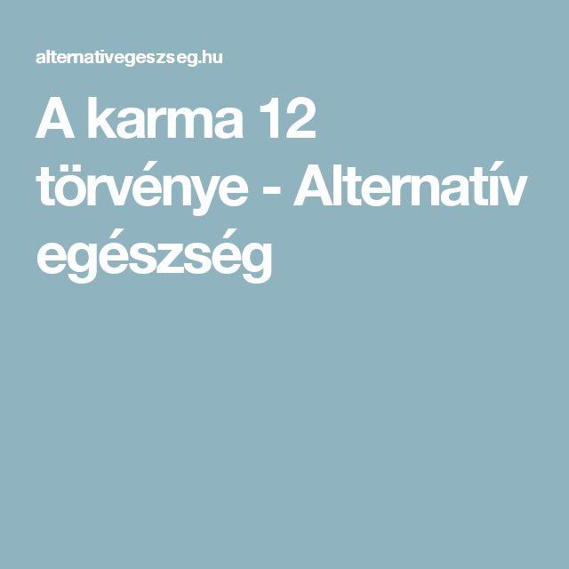 A karma 12 törvénye - Alternatív egészség