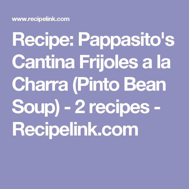 Recipe: Pappasito's Cantina Frijoles a la Charra (Pinto Bean Soup) - 2 recipes - Recipelink.com