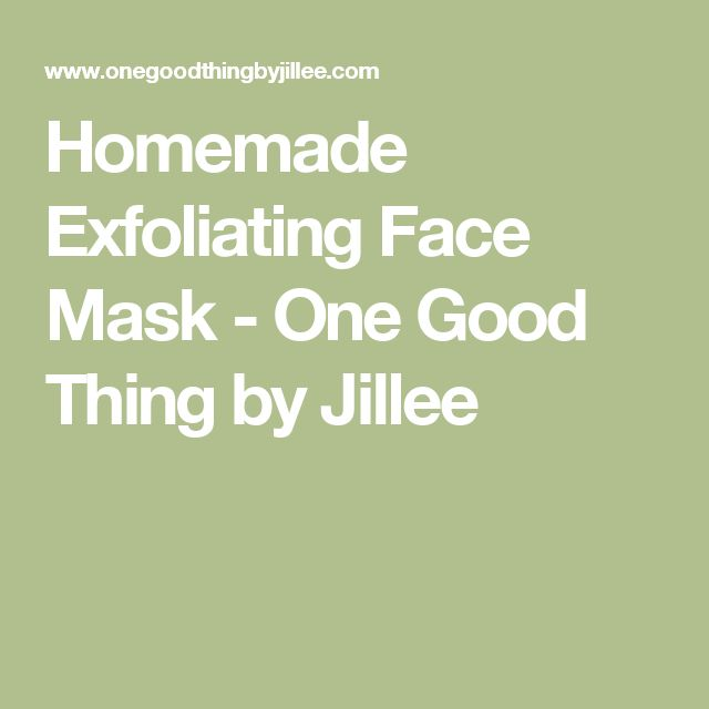 Homemade Exfoliating Face Mask - One Good Thing by Jillee