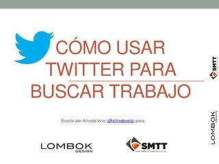 como-buscar-trabajo-con-twitter by lombokdesign via Slideshare