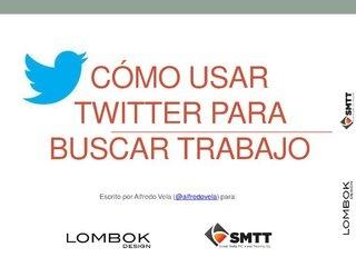 como-buscar-trabajo-con-twitter by lombokdesign via Slideshare