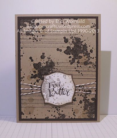 Feel Better Grunge Style by WIP Paper Crafts - Cards and Paper Crafts at Splitcoaststampers