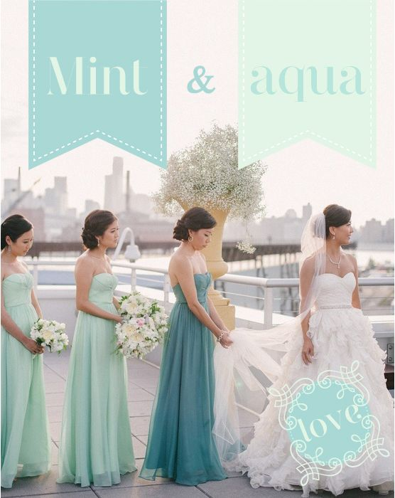 Yes Yes Yes :) I wove mint and aqua. Except I would have the maid of honor the lightest color and then the bridesmaids fade from light to a darker tone. (closest friend to friend by using color) :)