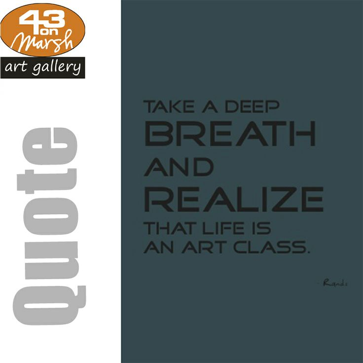 Life is an art class. #quote #art #life