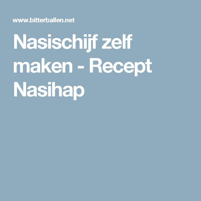 Nasischijf zelf maken - Recept Nasihap