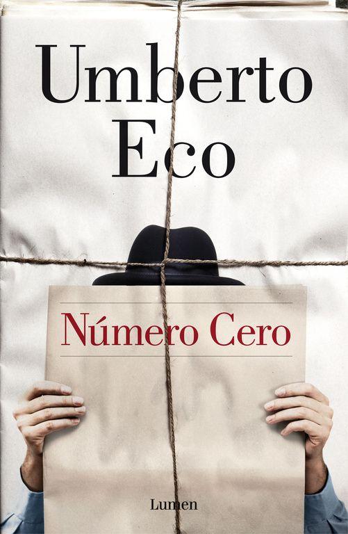 """¡¡Legó el día!! Ya tenemos lo nuevo de Umberto Eco: """"Número cero"""", una novela inteligente, divertida y perversa, donde el límite entre la realidad y la mentira, si es que existe, no importa."""