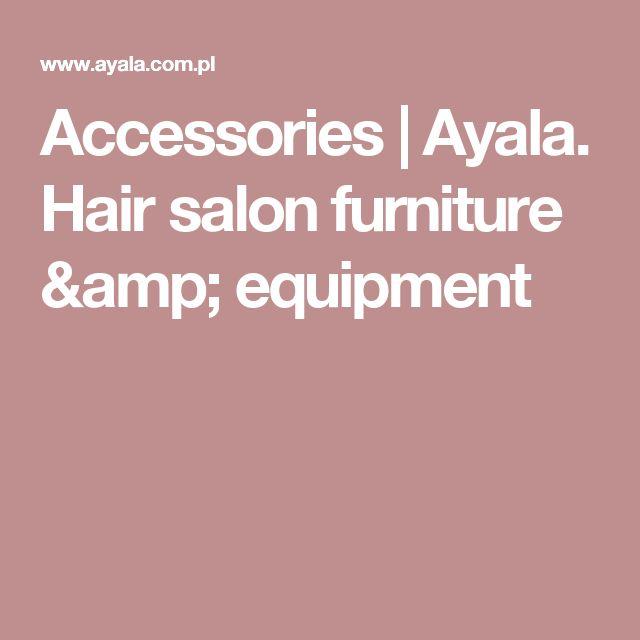 Accessories | Ayala. Hair salon furniture & equipment