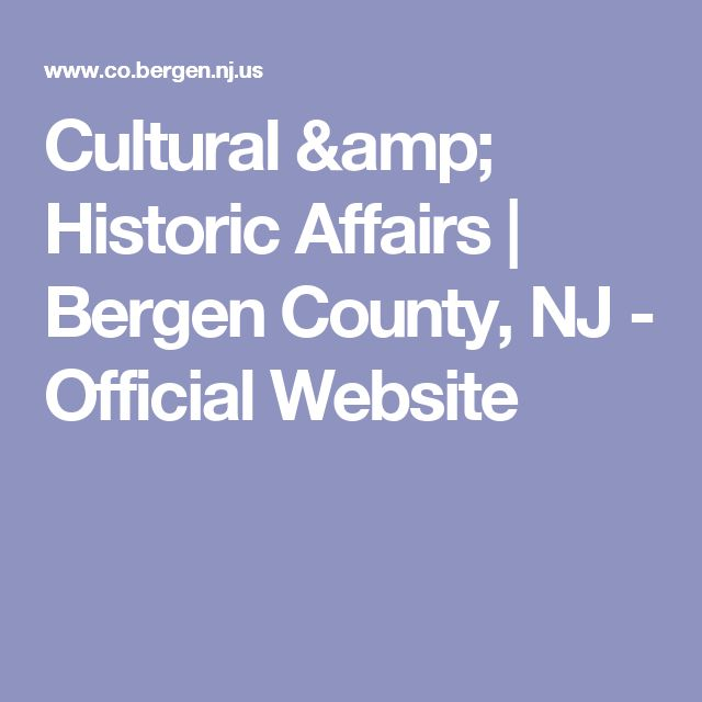 Cultural & Historic Affairs | Bergen County, NJ - Official Website