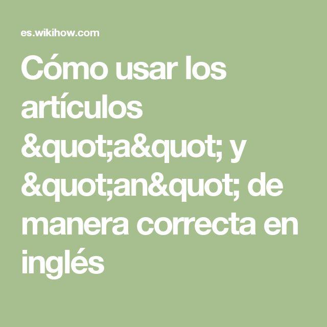 """Cómo usar los artículos """"a"""" y """"an"""" de manera correcta en inglés"""