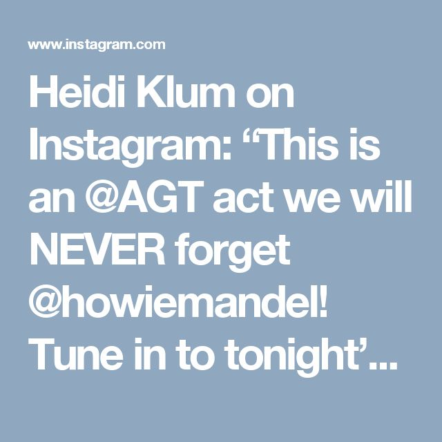 """Heidi Klum on Instagram: """"This is an @AGT act we will NEVER forget @howiemandel! Tune in to tonight's episode to check it out #SoScaryButSoCool 💪🏻 """""""