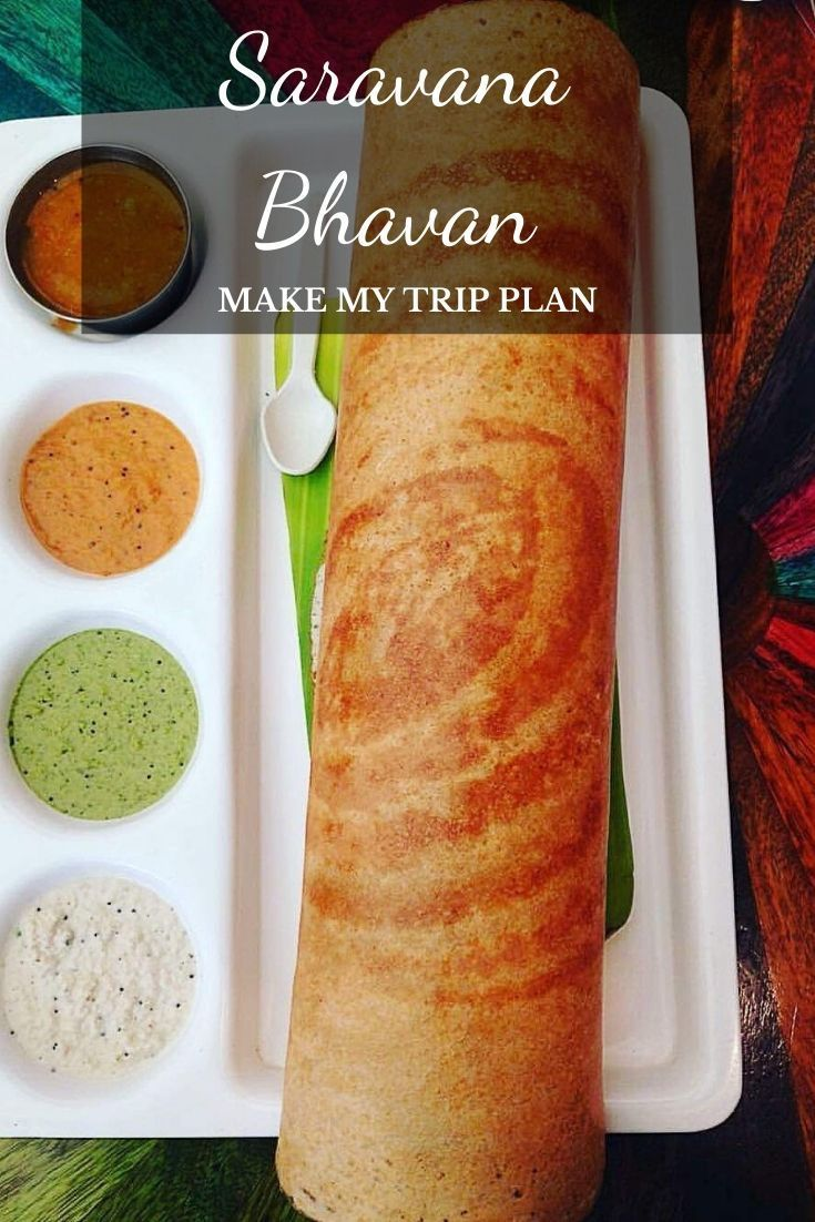 Saravana Bhavan Make My Trip Plan Your Travel Guide In 2020 Veg Restaurant Food Make My Trip