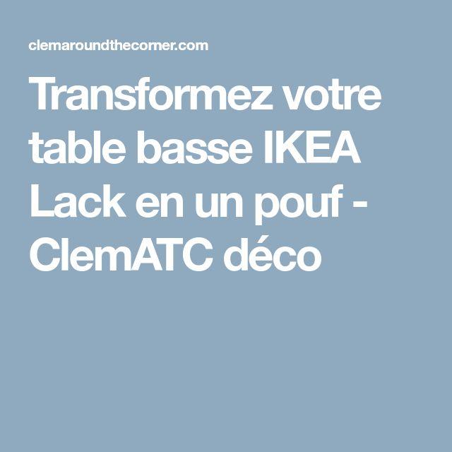 Transformez votre table basse IKEA Lack en un pouf - ClemATC déco